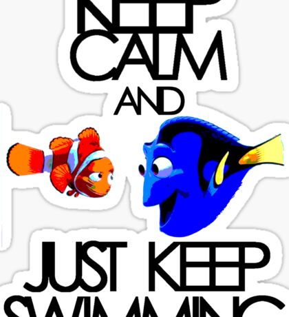 Keep Calm and Just Keep Swimming Sticker