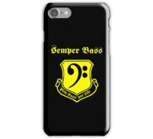 Semper Bass -- Play Bass for Life iPhone Case/Skin
