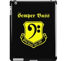 Semper Bass -- Play Bass for Life iPad Case/Skin