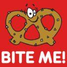 Pretzel Bite Me by HolidayT-Shirts