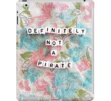Definitely Not a Pirate iPad Case/Skin