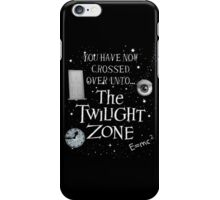 You Have Now Crossed Over iPhone Case/Skin