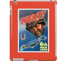 Next! 6th War Loan -- World War Two iPad Case/Skin