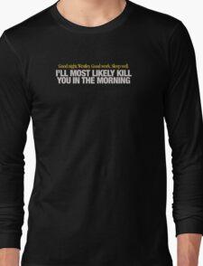 Princess Bride - Good night Westley Long Sleeve T-Shirt
