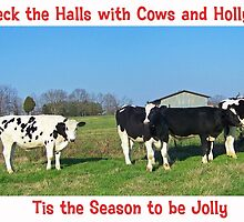 Deck the Halls with Cows and Holly by lynell