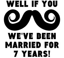 7th Wedding Anniversary Mustache by GiftIdea
