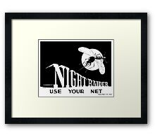 Night Raider -- Use Your Net -- WWII Framed Print