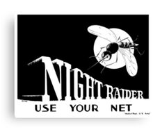 Night Raider -- Use Your Net -- WWII Canvas Print