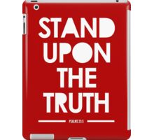 Stand Upon The Truth iPad Case/Skin