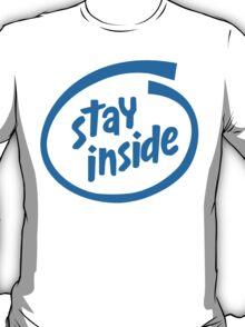 Stay Inside T-Shirt