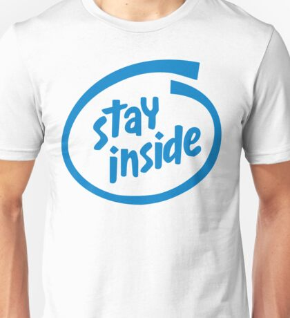 Stay Inside Unisex T-Shirt