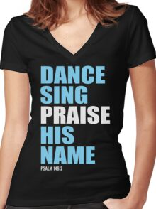 Dance, Sing, Praise His Name Women's Fitted V-Neck T-Shirt