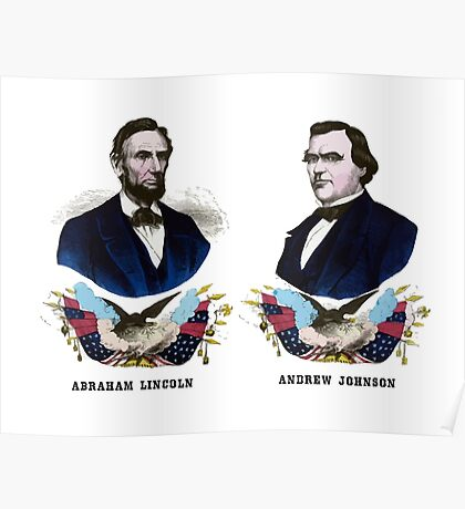 Abraham Lincoln And Andrew Johnson Campaign Poster Poster
