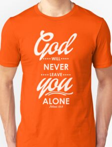 God Will Never Live You Alone T-Shirt