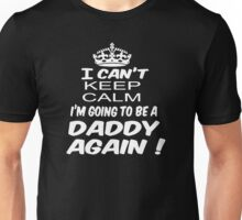 Keep Calm I'm Going To Be A Daddy Again Unisex T-Shirt