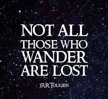 Not All Those Who Wander Are Lost by bibliophilism