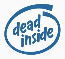 Dead Inside by tuliptreetees
