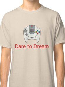 Dare to Dream Classic T-Shirt