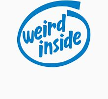 Weird Inside Unisex T-Shirt