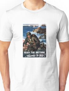 Ready For Anything Thanks To You -- WWII Unisex T-Shirt