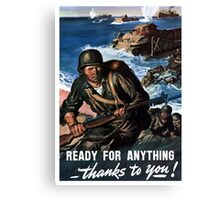 Ready For Anything Thanks To You -- WWII Canvas Print