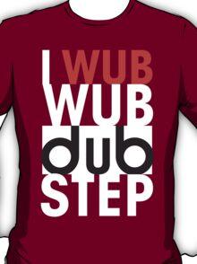 I wub wub dubstep (black) T-Shirt