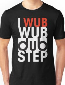 I wub wub dubstep (black) Unisex T-Shirt