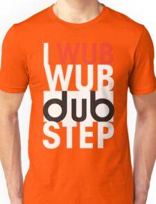 I wub wub dubstep (black) Unisex T-Shirt