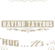 I LOVE MY TATTOOS Sticker