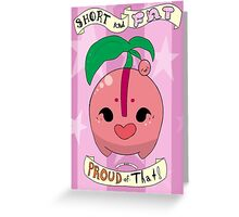 Cherubi: Short and Fat and Proud of That! Greeting Card