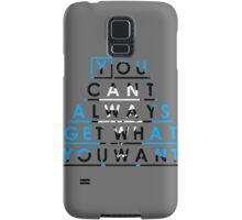 You can't always get what you want Samsung Galaxy Case/Skin