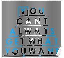 You can't always get what you want Poster
