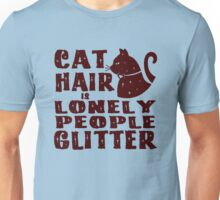 Cat Hair Is Lonely People Glitter Cat Lovers Unisex T-Shirt