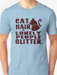 Cat Hair Is Lonely People Glitter Cat Lovers T-Shirt