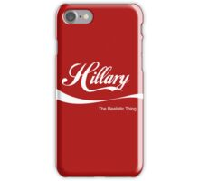 Hillary: The Realistic Thing iPhone Case/Skin