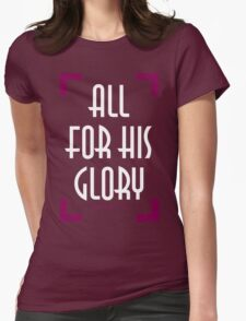 For All His Glory T-Shirt