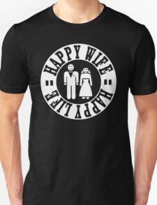 Happy Wife Happy Life Unisex T-Shirt