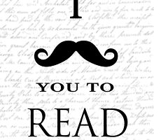 I Mustache You To Read by NovelReveries