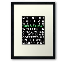 Helvetica Arial Designers Quote Framed Print