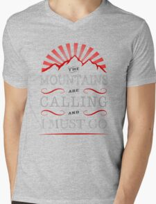 The mountains are calling and i must go. Mens V-Neck T-Shirt