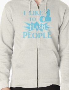 I Like To Flash People Funny Photographer Zipped Hoodie