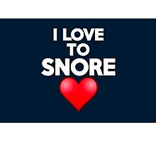 I love to snore Photographic Print