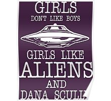 Girls Dont Like Boys Girls Like Aliens And Dana Scully Poster