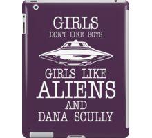 Girls Dont Like Boys Girls Like Aliens And Dana Scully iPad Case/Skin