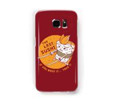 The Last Sushi Samsung Galaxy Case/Skin