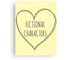 in love with fictional characters Canvas Print