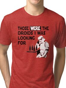 Those Were The Droids I Was Looking For Funny Tri-blend T-Shirt