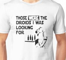Those Were The Droids I Was Looking For Funny Unisex T-Shirt