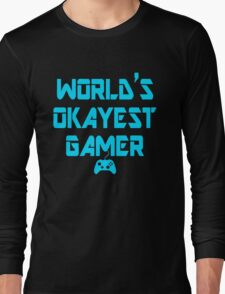 World's Okayest Gamer Funny Gaming Long Sleeve T-Shirt