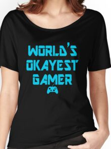 World's Okayest Gamer Funny Gaming Women's Relaxed Fit T-Shirt